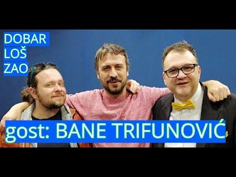 Dobar Loš Zao //// Gost: Branislav Bane Trifunović - 22. februar 2019.
