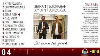 Serkan AYDIN Buğrahan DENİZOĞLU ''Cümle Alem''