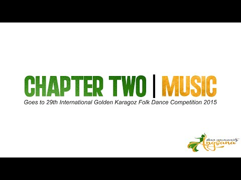 CHAPTER TWO - MUSIC | Goes To 29th International Golden Karagoz Folk Dance Competition 2015