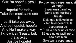 Bars And Melody - Hopeful (Studio Version) Lyrics-Letra - English & Spanish
