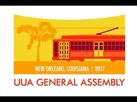 #302 Morning Worship at UUA General Assembly 2017