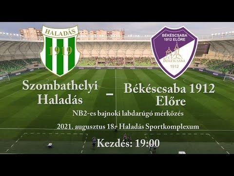 Szombathelyi  Haladás - Békéscsaba 1912 Előre   - NB II-es labdarúgó mérkőzés