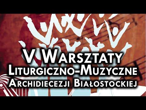 V Warsztaty Liturgiczno-Muzyczne w Białymstoku - Wielki jest Pan