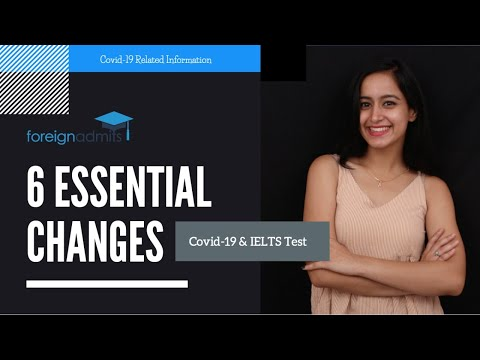 6 Essential Changes || Covid-19 & IELTS Test  [ForeignAdmits]