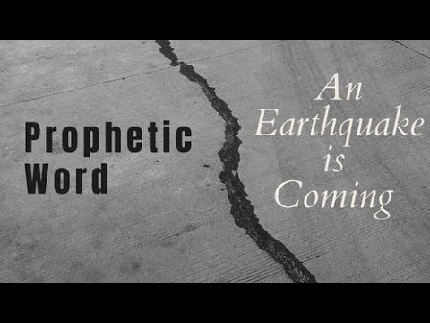 Prophetic Dream - An Earthquake is Coming