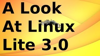 A Look At Linux Lite 3.0