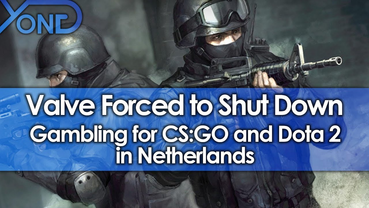 Valve Forced to Shut Down Gambling for CS:GO and Dota 2 in Netherlands