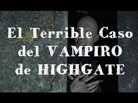 El VAMPIRO de HIGHGATE (Caso Real)