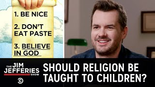 Should We Be Teaching Religion to Children?  - The Jim Jefferies Show