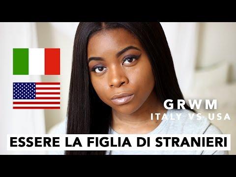 Chit Chat GRWM: Essere La Figlia di Stranieri Italy vs USA