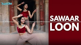 Sawaar Loon | Bollywood Dance Cover | Wedding Dance Choreography | Hattke