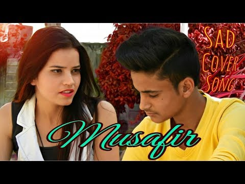 Musafir ||newCover song | FTRitik Kumar | withHeart touching | sad love story | 2018