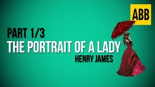 THE PORTRAIT OF A LADY: Henry James - FULL AudioBook: Part 1/3