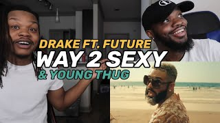 Drake ft. Future and Young Thug - Way 2 Sexy (Official Video) - Reaction