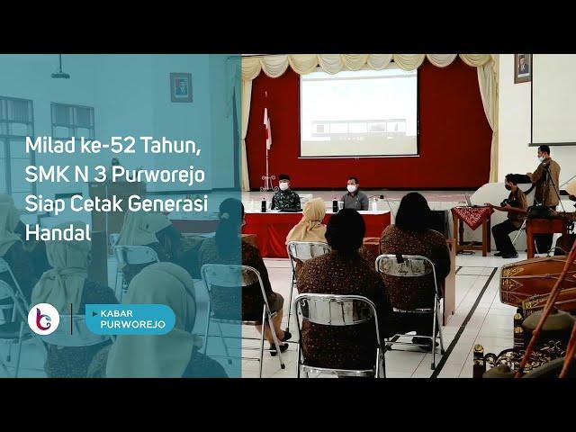 Milad ke 52 Tahun, SMK N 3 Purworejo Siap Cetak Generasi Handal