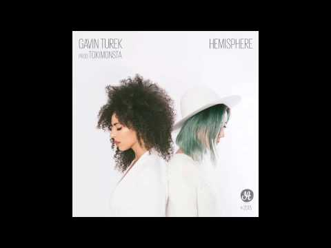 "Gavin Turek (Prod By TOKiMONSTA) ""Hemisphere"""