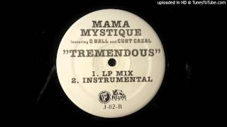Mama Mystique ft. Q Ball And Curt Cazal - Tremendous