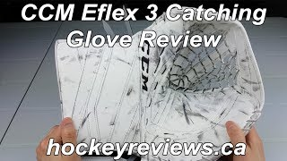 CCM Eflex 3 Pro Catching Glove Review