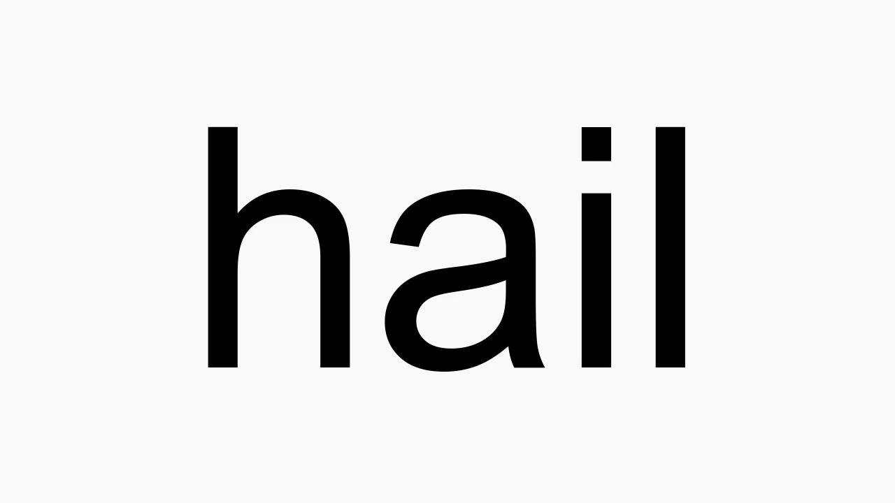 How to pronounce hail