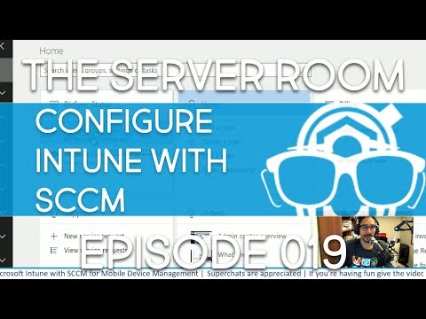 The Server Room – Integrate Microsoft Intune with SCCM for Mobile Device Management – Episode 019