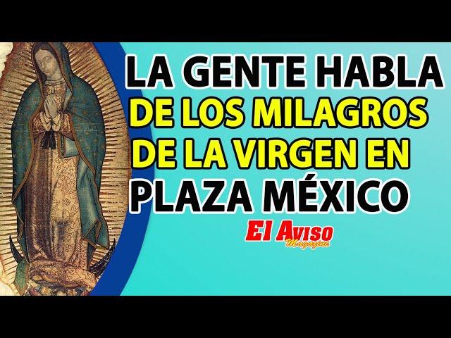 LA GENTE COMPARTE LOS MILAGROS QUE HAN RECIBIDO DE LA #VIRGENDEGUADALUPE - El Aviso Magazine