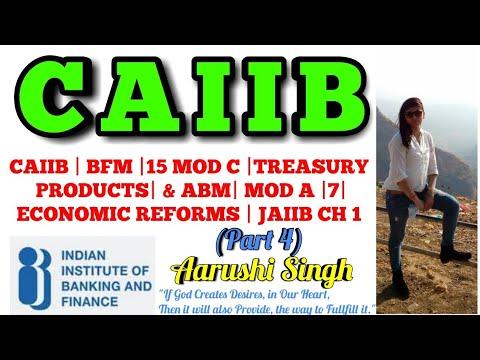 CAIIB | BFM |15 MOD C |TREASURY PRODUCTS| & ABM| MOD A |7| ECONOMIC REFORMS | JAIIB CH 1 - PART 4