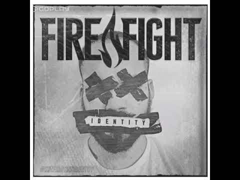 Fire Fight - Identity Mp3