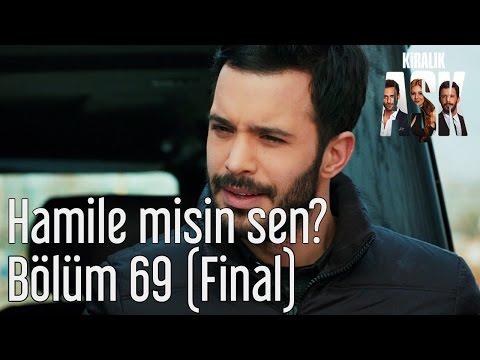 Kiralık Aşk 69. Bölüm (Final) - Hamile misin Sen?