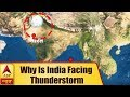 Why Is India Facing Thunderstorm During Summers? | ABP News