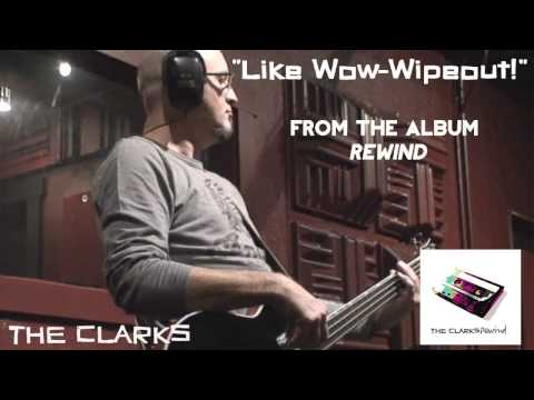 The Clarks - Like Wow Wipeout! [Official Audio]