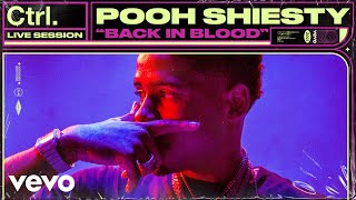 Pooh Shiesty - Back In Blood (Live Session) | Vevo Ctrl