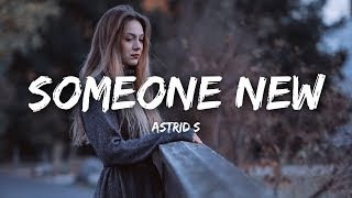 Astrid S - Someone New (Lyrics)