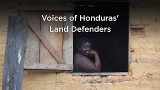 Voices of Honduras' Land Defenders