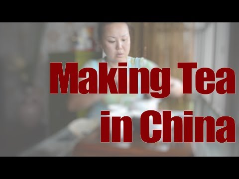 How to Make Tea in China - Travel China Culture