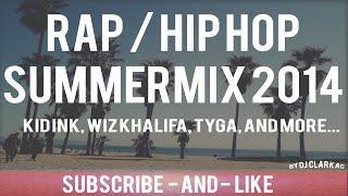 Rap / hiphop - summer mix 2014 [kid ink, tyga, wiz khalifa] [hd]
