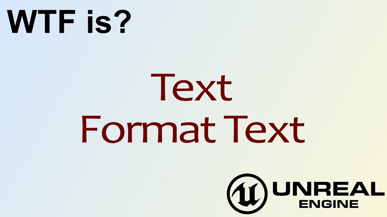 WTF Is? Text- Format Text in Unreal Engine 4