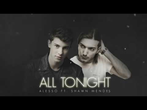 Alesso ft. Shawn Mendes - All tonight