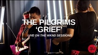 The Pilgrims | Grief (live on The Wknd Sessions, #60)