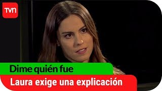 Laura exige una explicación | Dime quién fue  - T1E8