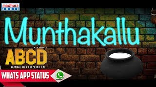 Muntha Kallu Song For Whatsapp Status | ABCD Movie Telugu Songs | Madhura Audio