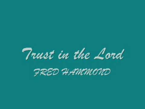 Trust in the Lord by Fred Hammond