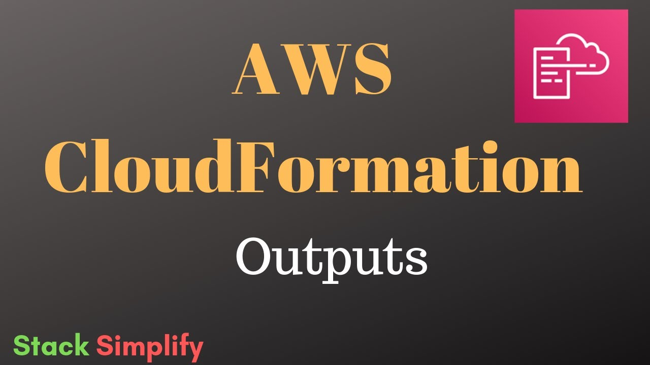 AWS CloudFormation Simplified - Outputs Cross Reference Stacks