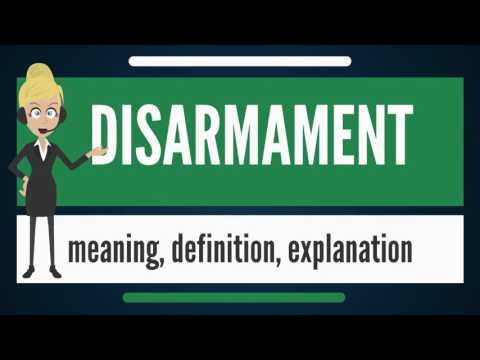 What is DISARMAMENT? What does DISARMAMENT mean? DISARMAMENT meaning, definition & explanation