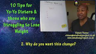 10 Tips for Yo-Yo Dieters & those Struggling with Weight Loss - 2/10 - WHY do you want to change?
