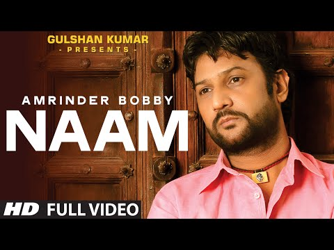 Amrinder Bobby : Naam Full Video Song |...