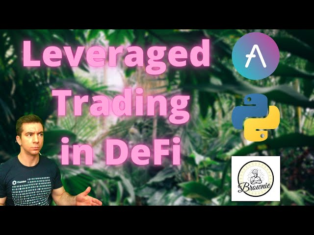 Leveraged Trading in DeFi   Python, Brownie, Aave, Uni/SushiSwap