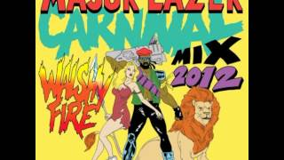Major Lazer Carnival 2012 Mix Part 1