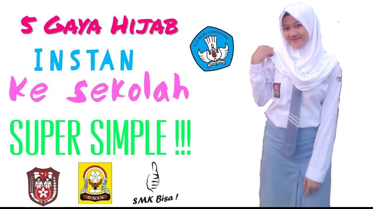 5 Gaya Hijab Instan Untuk Sekolah Sd Smp Sma Super Simple Nmy Hijab Tutorials Youtube