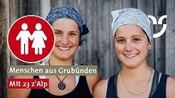 Menschen aus Graubünden: Prättigau. Mit 23 z'Alp - zwischen Kühen und Käsen