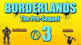 BORDERLANDS: THE PRE-SEQUEL! | Walkthrough #3 | ANTAGONIZED